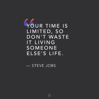 your time is limited Steve Jobs